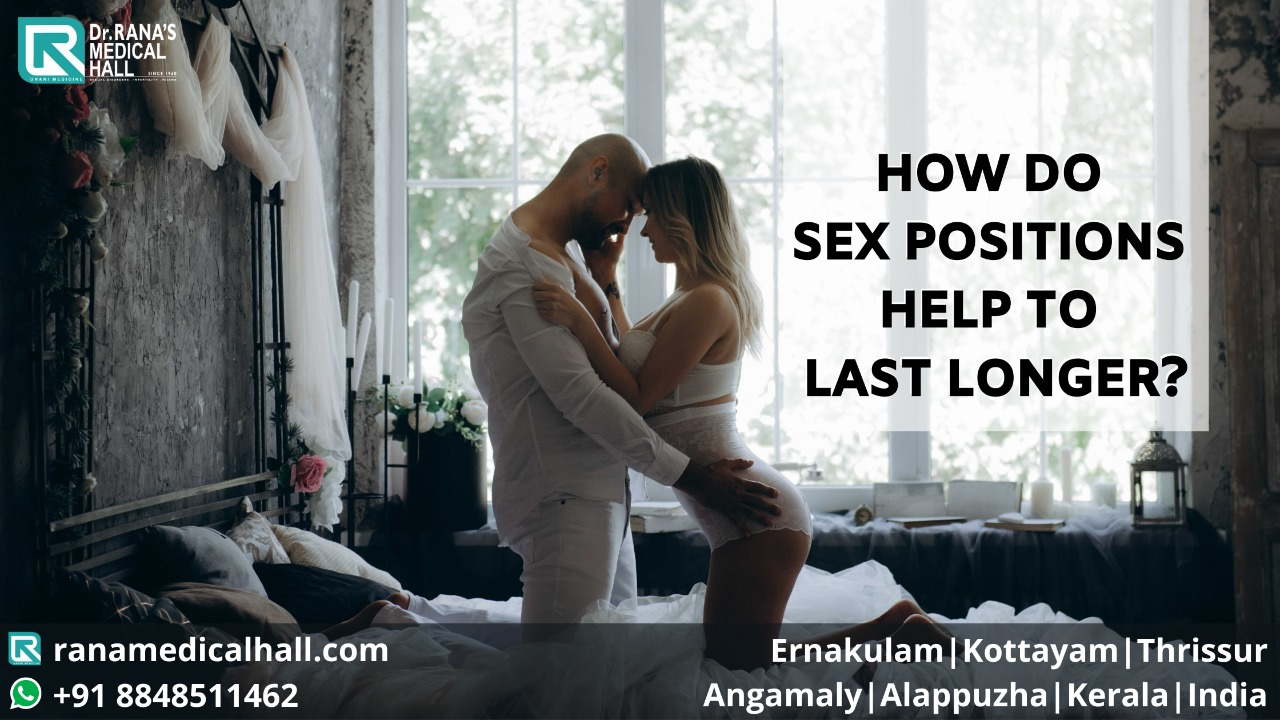 How do Sex Positions help to Last Longer - Dr Rana's Medical Hall